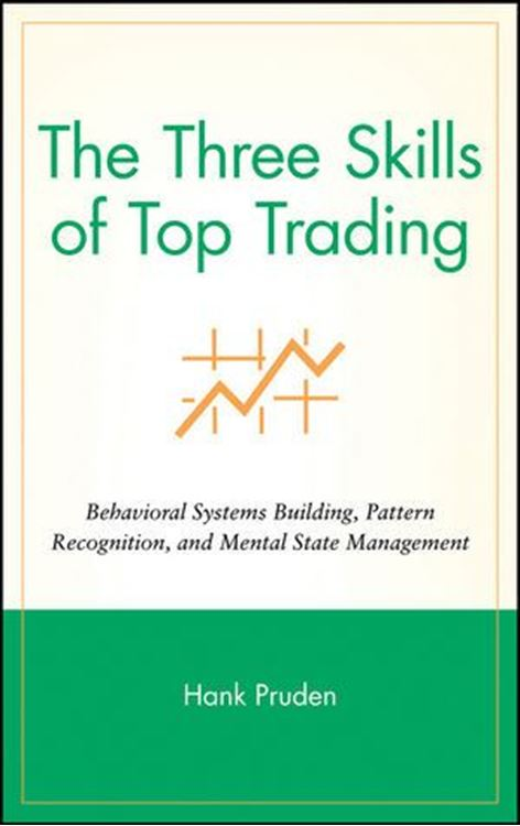 تصویر The Three Skills of Top Trading: Behavioral Systems Building, Pattern Recognition, and Mental State Management