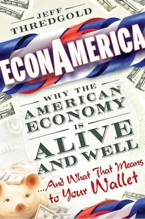 تصویر EconAmerica: Why the American Economy is Alive and Well... And What That Means to Your Wallet