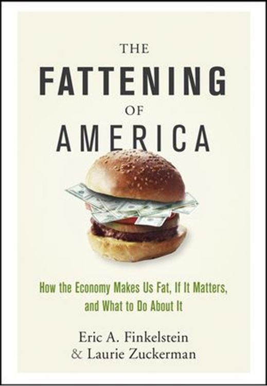 تصویر The Fattening of America: How The Economy Makes Us Fat, If It Matters, and What To Do About It