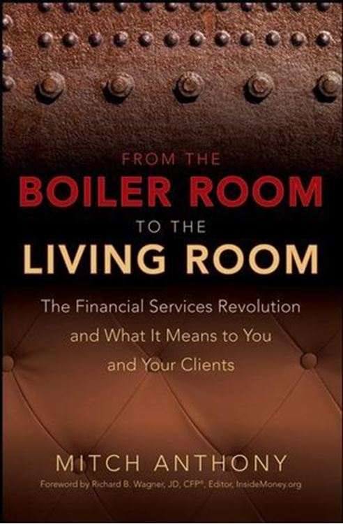 تصویر From the Boiler Room to the Living Room: The Financial Services Revolution and What it Means to You and Your Clients