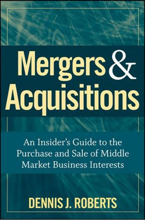 تصویر Mergers & Acquisitions: An Insider's Guide to the Purchase and Sale of Middle Market Business Interests