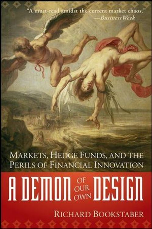 تصویر A Demon of Our Own Design: Markets, Hedge Funds, and the Perils of Financial Innovation