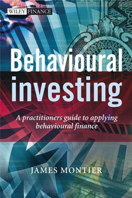 تصویر Behavioural Investing: A Practitioners Guide to Applying Behavioural Finance