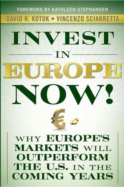 تصویر Invest in Europe Now! : Why Europe's Markets Will Outperform the US in the Coming Years