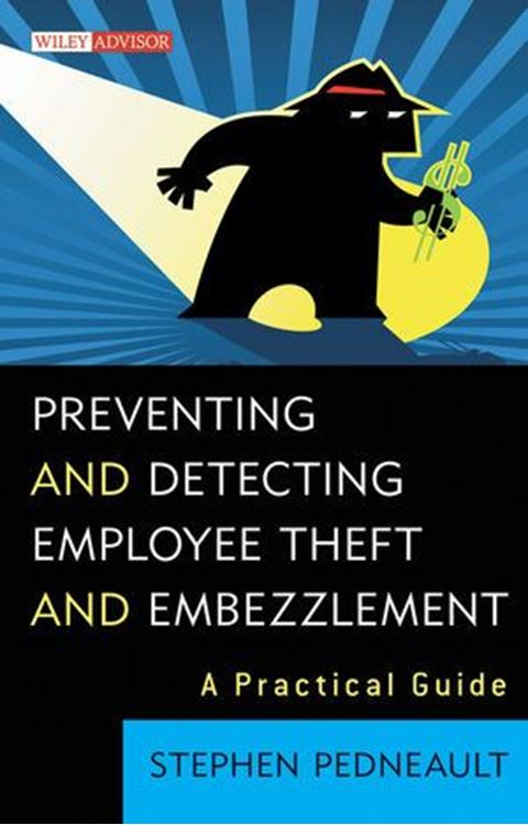 تصویر Preventing and Detecting Employee Theft and Embezzlement: A Practical Guide