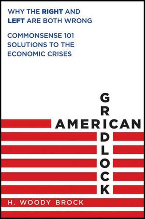 تصویر American Gridlock: Why the Right and Left Are Both Wrong - Commonsense 101 Solutions to the Economic Crises
