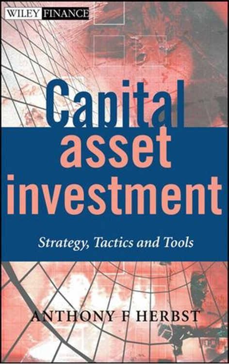 تصویر Capital Asset Investment: Strategy, Tactics and Tools