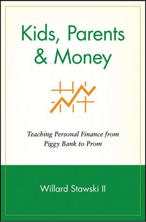 تصویر Kids, Parents & Money: Teaching Personal Finance from Piggy Bank to Prom
