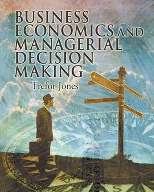 تصویر Business Economics and Managerial Decision Making