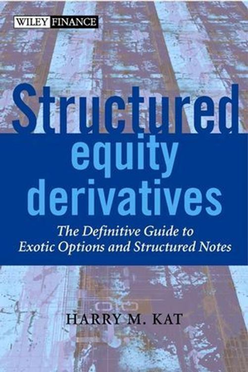 تصویر Structured Equity Derivatives: The Definitive Guide to Exotic Options and Structured Notes