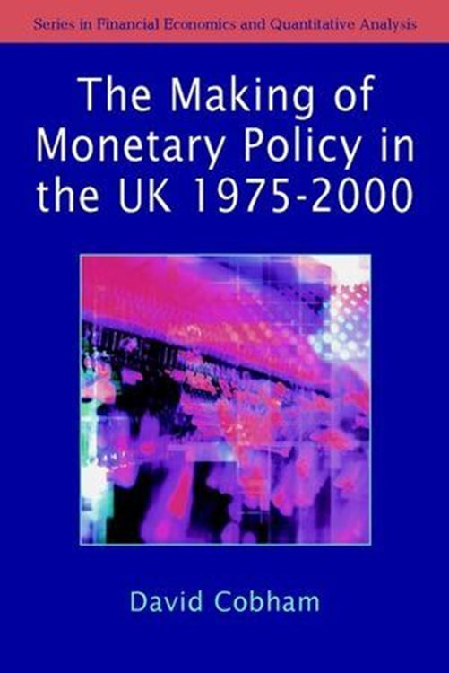 تصویر The Making of Monetary Policy in the UK, 1975-2000