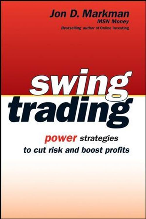 تصویر Swing Trading: Power Strategies to Cut Risk and Boost Profits