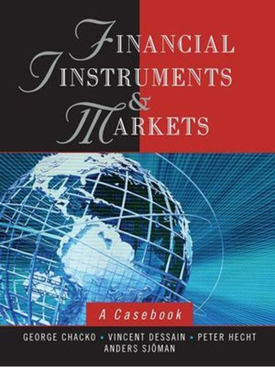 تصویر Financial Instruments and Markets: A Casebook
