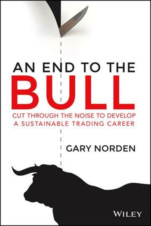 تصویر An End to the Bull: Cut Through the Noise to Develop a Sustainable Trading Career