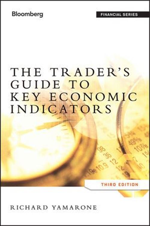 تصویر The Trader's Guide to Key Economic Indicators, 3rd Edition