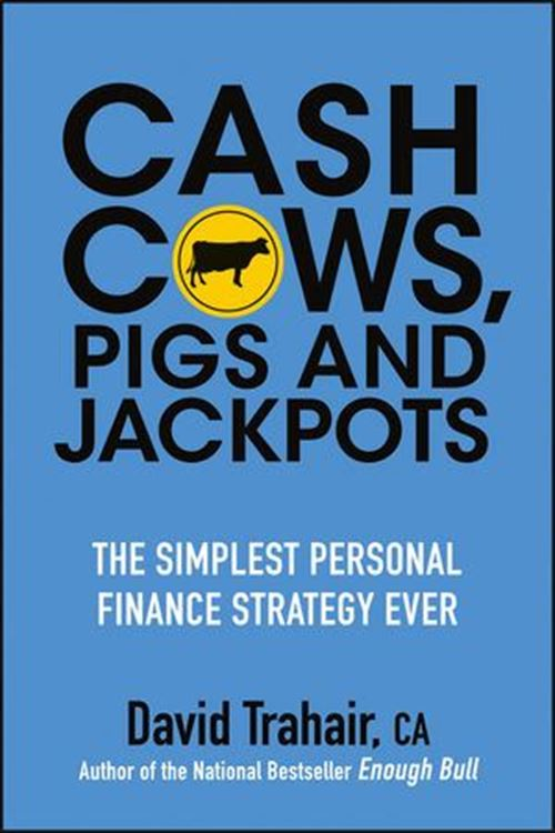 تصویر Cash Cows, Pigs and Jackpots: The Simplest Personal Finance Strategy Ever