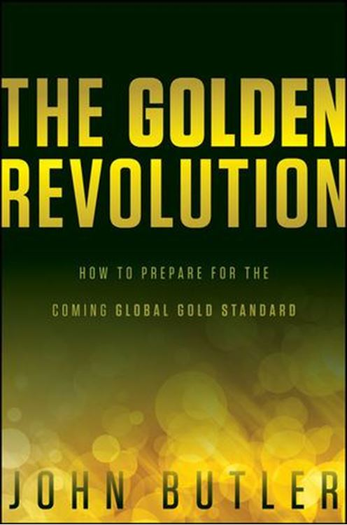 تصویر The Golden Revolution: How to Prepare for the Coming Global Gold Standard