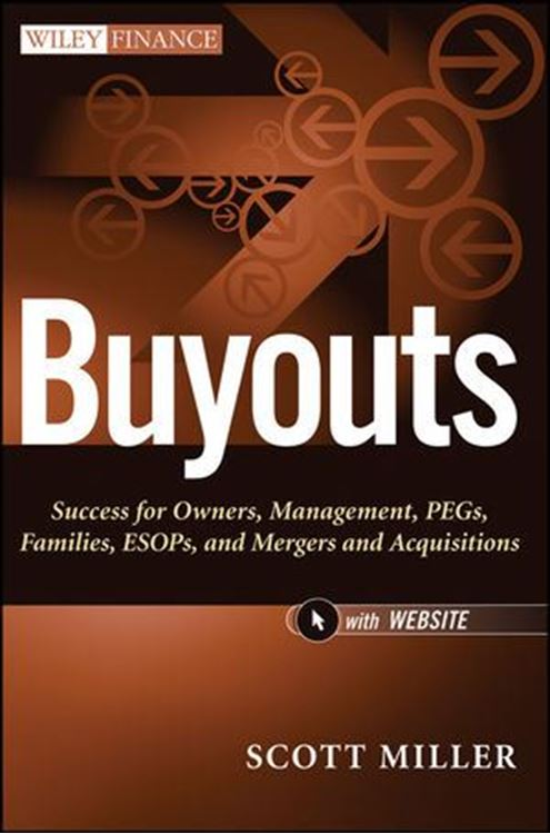 تصویر Buyouts: Success for Owners, Management, PEGs, ESOPs and Mergers and Acquisitions, + Website
