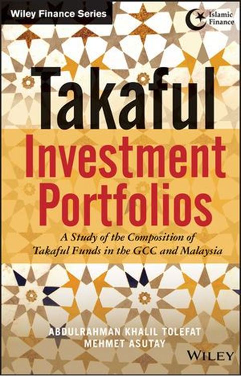 تصویر Takaful Investment Portfolios: A Study of the Composition of Takaful Funds in the GCC and Malaysia