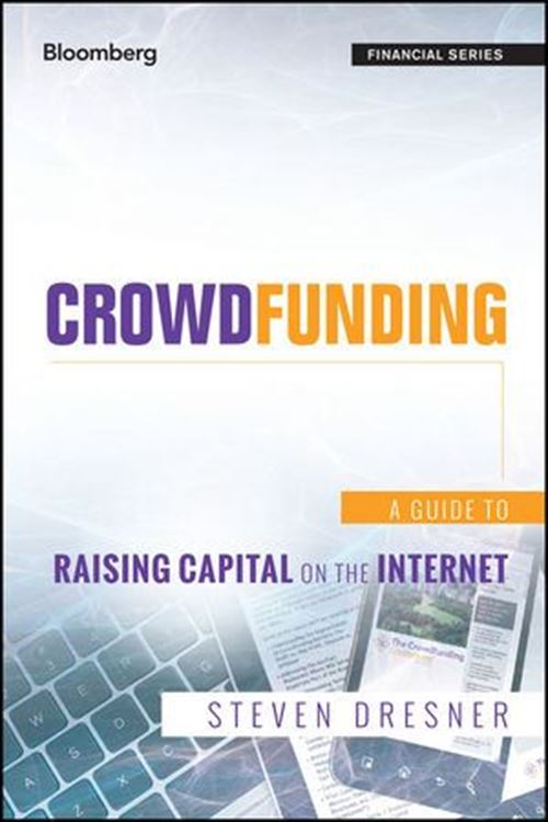تصویر Crowdfunding: A Guide to Raising Capital on the Internet