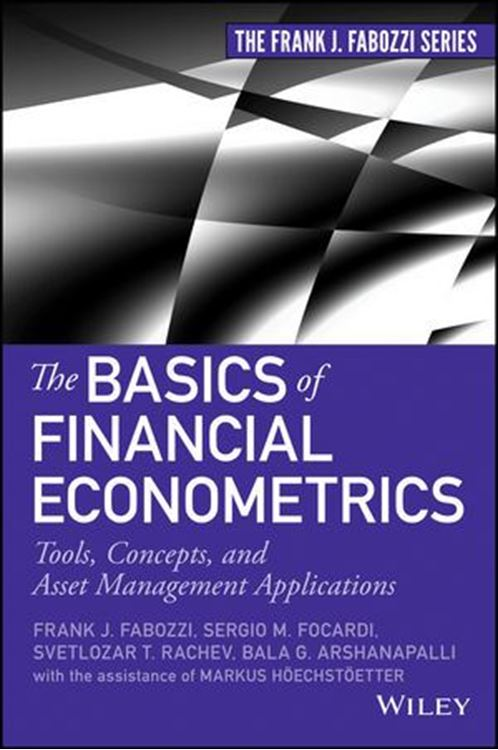 تصویر The Basics of Financial Econometrics: Tools, Concepts, and Asset Management Applications