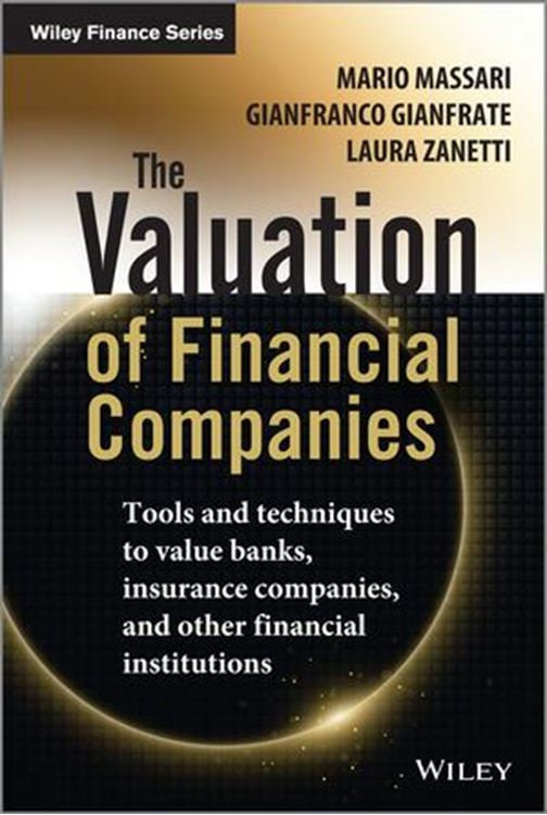 تصویر The Valuation of Financial Companies: Tools and Techniques to Measure the Value of Banks, Insurance Companies and Other Financial Institutions