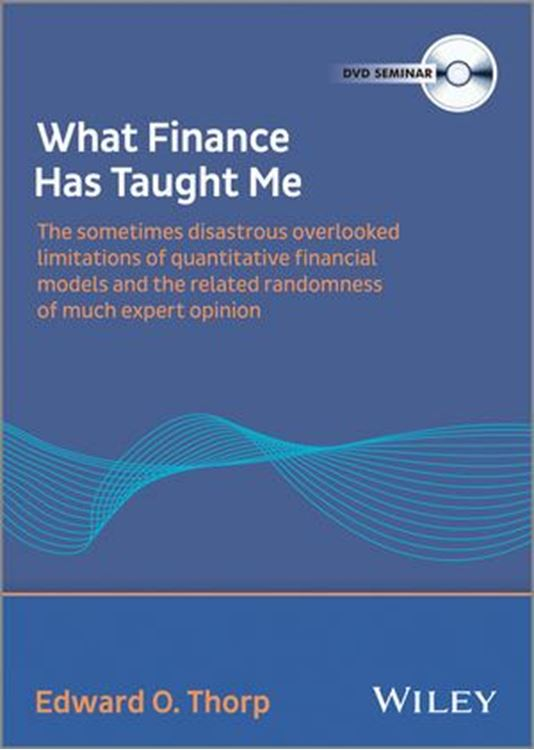 تصویر What Finance Has Taught Me: The Sometimes Disastrous Limitations of Quant Financial Models and Related Randomness of Expert Opinion