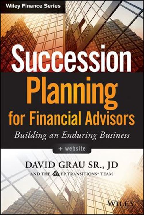 تصویر Succession Planning for Financial Advisors: Building an Enduring Business, + Website