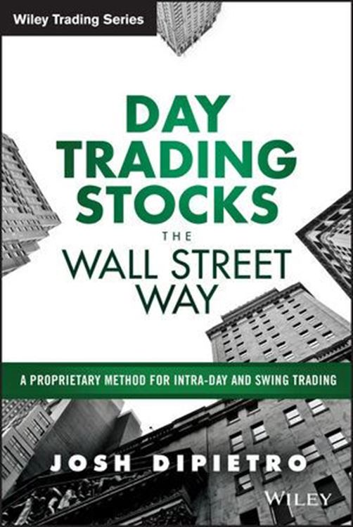 تصویر Day Trading Stocks the Wall Street Way: A Proprietary Method For Intra-Day and Swing Trading
