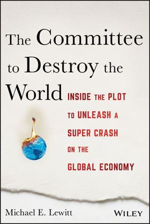 تصویر The Committee to Destroy the World: Inside the Plot to Unleash a Super Crash on the Global Economy, 2nd Edition