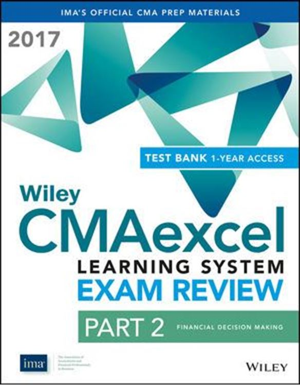 تصویر Wiley CMAexcel Learning System Exam Review 2017: Part 2, Financial Decision Making (1-year access) Set