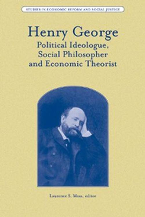 تصویر Henry George: Political Ideologue, Social Philosopher and Economic Theorist