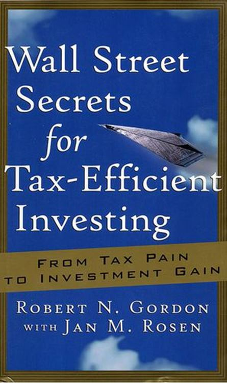 تصویر Wall Street Secrets for Tax-Efficient Investing: From Tax Pain to Investment Gain