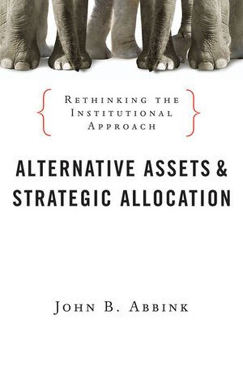 تصویر Alternative Assets and Strategic Allocation: Rethinking the Institutional Approach