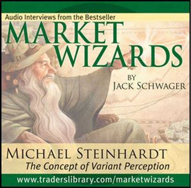 تصویر Market Wizards: Inverview with Michael Steinhardt, The Concept of Variant Perception