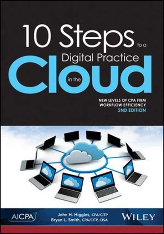تصویر 10 Steps to a Digital Practice in the Cloud: New Levels of CPA Workflow Efficiency, 2nd Edition